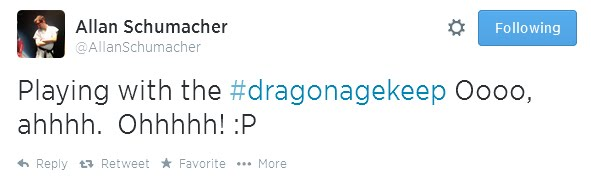 at AllanSchumacher Playing with the hashtag dragonagekeep Oooo, ahhhh.  Ohhhhh! :P