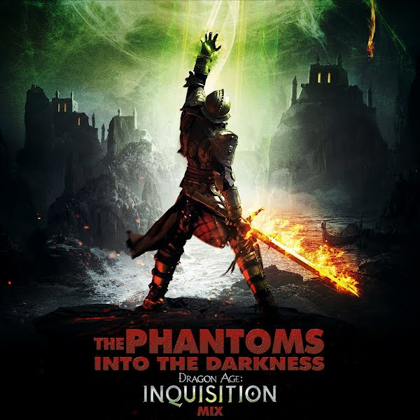 "Dragon Age: Inquisition ""Into the Darkness"" Mix by The Phantoms, is now available for download on iTunes"